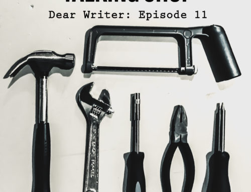 Dear Writer: Episode 11