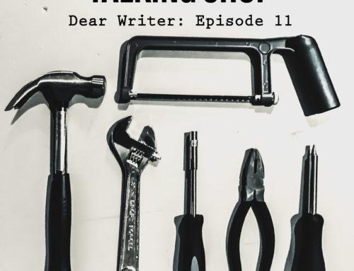 Dear Writer: Episode 11