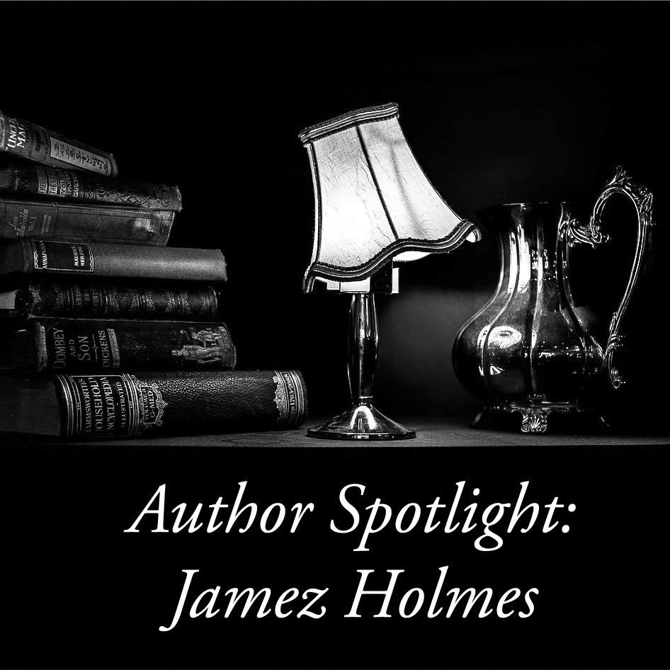 Author Spotlight: Jamez Holmes