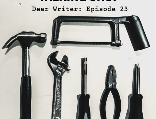 Dear Writer: Episode 23