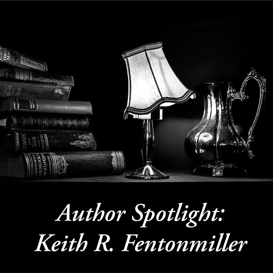 Author Spotlight: Keith R. Fentonmiller