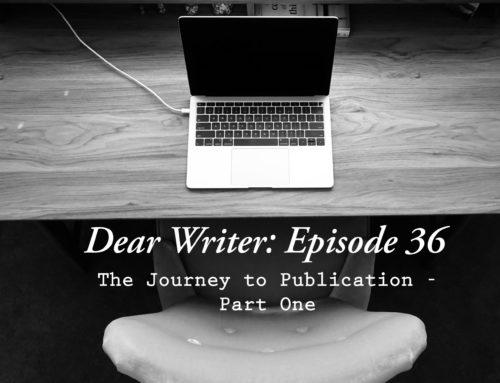 Dear Writer: Episode 36