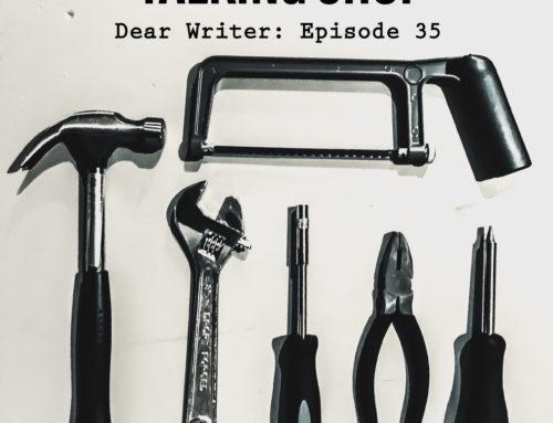Dear Writer: Episode 35
