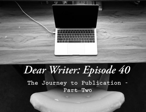 Dear Writer: Episode 40