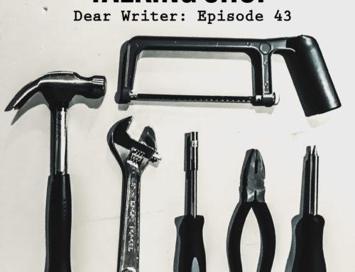 Dear Writer: Episode 43